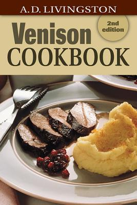 Venison Cookbook By Livingston, A. D.