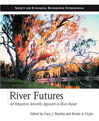 River Futures By Brierley, Gary J. (EDT)/ Fryirs, Kirstie A. (EDT)